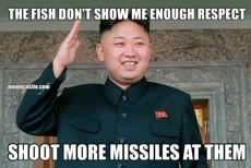THE FISH DON'T SHOW ME ENOUGH RESPECT SHOOT MORE MISSILES AT THEM