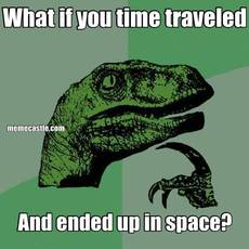 What if you time traveled And ended up in space?